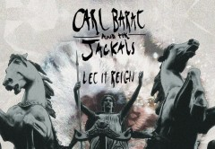 "Carl Barât & The Jackals - ""Let It Reign"""