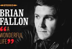 Brian Fallon - Wonderful Life